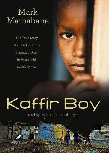 Download Kaffir Boy: The True Story of a Black Youth's Coming of Age in Apartheid South Africa