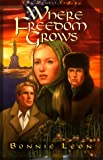 Where Freedom Grows (The Sowers Trilogy, Book 1)