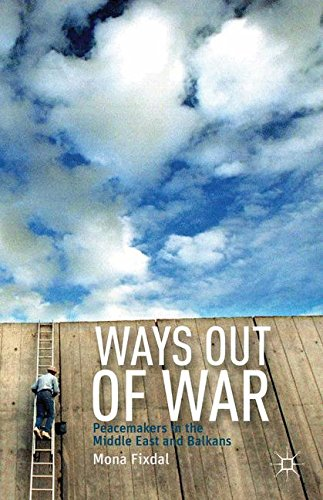 Ways Out of War: Peacemakers in the Middle East and BalkansFrom Brand: Palgrave Macmillan