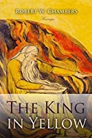 The King In Yellow: (illustrated) (English Edition)