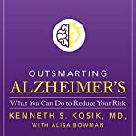 Outsmarting Alzheimer's: What You Can Do to Reduce Your Risk | Kenneth S. Kosik MD