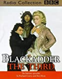 img - for Blackadder the Third: 6 Historic Episodes (BBC Audio Collection) book / textbook / text book