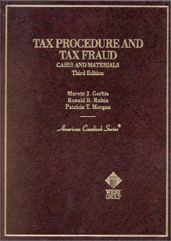 Tax Procedure and Tax Fraud: Cases and Materials (American Casebook Series)
