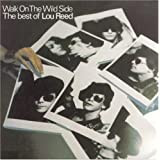 Walk on the Wild Side: The Best of Lou Reed