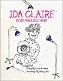 Ida Claire Does Fabulous Hair