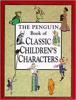 The Penguin Book of Classic Children's Characters: Leonard S. Marcus: 9780525458265: Amazon.com