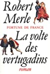 FORTUNE DE FRANCE T.07 : LA VOLTE DES...