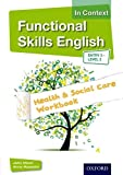 Functional Skills English in Context Health & Social Care Workbook: Entry 3 Level 2