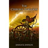 The Cerberus Rebellion (A Griffins & Gunpowder Novel)