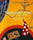 echange, troc Alberte Grynpas Nguyen, Marie-Hélène Bersani - Tapis / tapisserie d'artistes contemporains : Manufactures nationales Gobelins, Beauvais, Savonnerie 1960 à nos jours