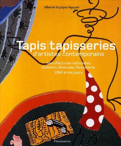 Tapis / tapisserie d'artistes contemporains : Manufactures nationales Gobelins, Beauvais, Savonnerie 1960 à nos jours