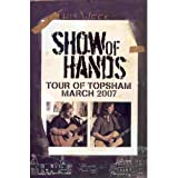 Show Of Hands: Tour Of Topsham - March 2007 [DVD]