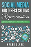 img - for Social Media for Direct Selling Representatives: Ethical and Effective Online Marketing (Volume 1) book / textbook / text book