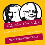 Vertriebsstrategie (Sales-up-Call) | Stephan Heinrich, Heinz Meloth