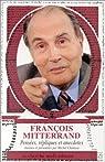 Pensees de Fran�ois mitterrand par Mitterrand