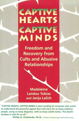 Captive Hearts, Captive Minds : Freedom and Recovery from Cults and Other Abusive Relationships (Recovery From Cults Langone compare prices)