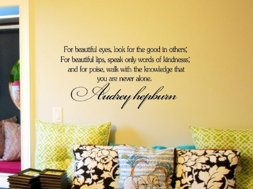 For Beautiful Eyes, Look For The Good In Others; For Beautiful Lips, Speak Only Words Of Kindness; And For Poise, Walk With The Knowledge That You Are Never Alone. Audrey Hepburn Vinyl Wall Art Inspirational Quotes And Saying Home Decor Decal Sticker Stea front-812501