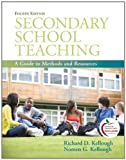 img - for Secondary School Teaching: A Guide to Methods and Resources (4th Edition) 4th (fourth) Edition by Kellough, Richard D., Kellough, Noreen G. (2010) book / textbook / text book
