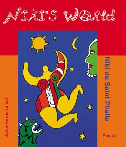 Niki's World: Niki De Saint Phalle (Adventures in Art)