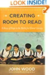 Creating Room to Read: A Story of Hop...