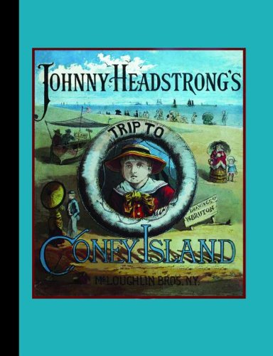 Johnny Headstrong's Trip to Coney Island (American Antiquarian Society)