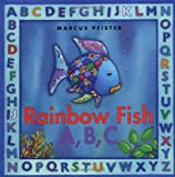 Marcus Pfister The Rainbow Fish A B C