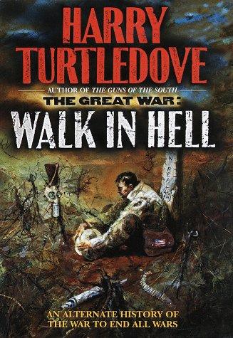 Great War : Walk in Hell, HARRY TURTLEDOVE
