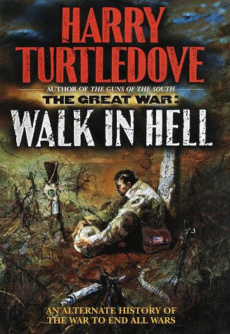 Walk In Hell (The Great War, Book 2), Turtledove, Harry