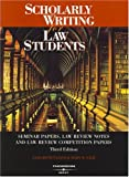 img - for Scholarly Writing for Law Students: Seminar Papers, Law Review Notes and Law Review Competition Papers (American Casebook Series) book / textbook / text book