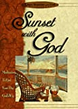 Sunset with God: Meditations to End Your Day God's Way (Quiet Moments with God) (1562920316) by Honor Books