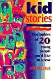 img - for Kid Stories: Biographies of 20 Young People You'd Like to Know book / textbook / text book
