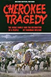 Cherokee Tragedy: The Ridge Family and the Decimation of a People (The Civilization of the American Indian Series)