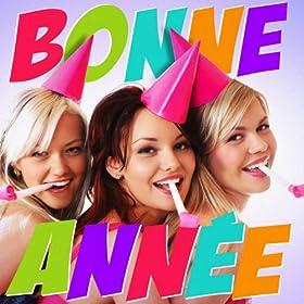 Bonne Ann�e 2015 (Les meilleures chansons pour faire la f�te)