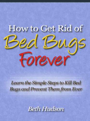 How To Get Rid Of Bed Bugs. How to Get Rid of Bed Bugs