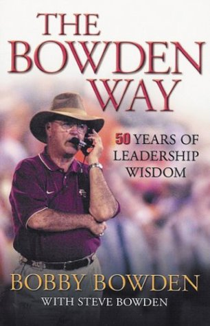 The Bowden Way: 50 Years of Leadership Wisdom, Bobby Bowden