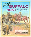 Josés Buffalo Hunt: A Story from History (Children of the West)