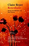 Rosenhain - Sechs Geschichten von fünf Sinnen - Claire Beyer