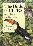 Johannes Erritzoe The Birds of CITES: And How to Identify Them