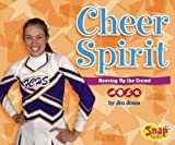 Cheer Spirit: Revving Up the Crowd (Snap Books: Cheerleading Series)