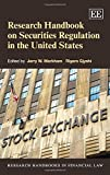 Research Handbook on Securities Regulation in the United States (Research Handbooks in Financial Law series) (Elgar Original reference)