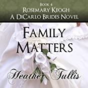 Family Matters: DiCarlo Brides, Book 4 | Heather Tullis