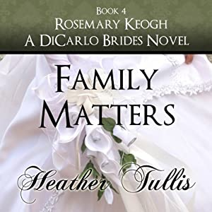 Family Matters: DiCarlo Brides, Book 4 | [Heather Tullis]