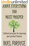 Books: Above Everything You Must Prosper:On:Christian:Spiritual:Religious:Inspirational:Devotional:Prayer:Bible:Verses: Free:7 biblical principles for improving your finances:Sale