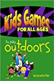img - for Kids Games for All Ages to Play Outdoors (Kids Games to Play for All Ages) book / textbook / text book