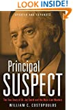 Principal Suspect: The True Story of Dr. Jay Smith and the Main Line   Murders, Updated and Expanded