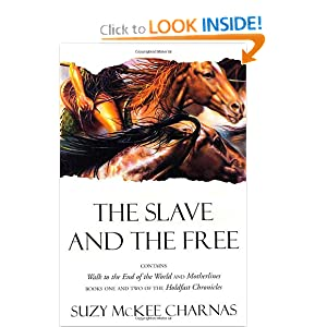 The Slave and The Free: Books 1 and 2 of 'The Holdfast Chronicles': 'Walk to the End of the World' and... by