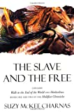 The Slave and The Free: Books 1 and 2 of