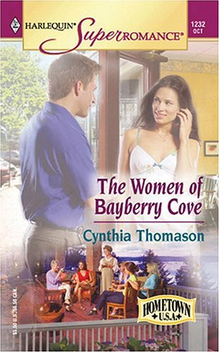 Image for The Women of Bayberry Cove: Hometown U.S.A. (Harlequin Superromance No. 1232)