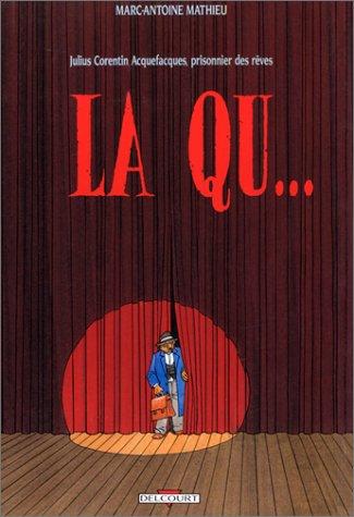 Julius Corentin Acquefacques, prisonnier des rêves (2) : La Qu...