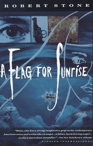 Flag for Sunrise : A Novel, ROBERT STONE